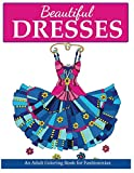 Beautiful Dresses: An Adult Coloring Book for Fashionistas (Fashion Coloring Books)