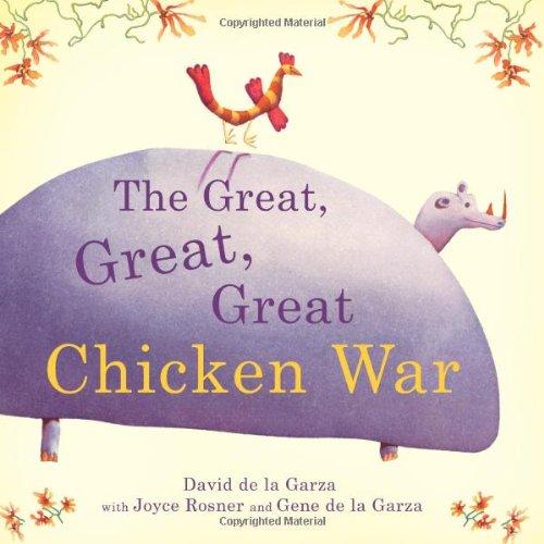 The Great Great Great Chicken War David De La Garza