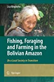 Fishing, Foraging and Farming in the Bolivian Amazon : On a Local Society in Transition, Ringhofer, Lisa, 9400790872
