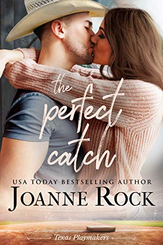 The Perfect Catch (Texas Playmakers Book 1) by [Rock , Joanne]