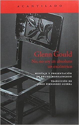 Glenn Gould: Cartas escogidas (Biorritmos) (Spanish Edition)