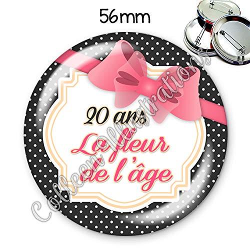 Badge 56mm 20 Ans La Fleur De Lâge Idée Cadeau Anniversaire