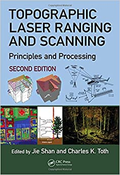Topographic Laser Ranging And Scanning: Principles And Processing, Second Edition por Jie Shan epub