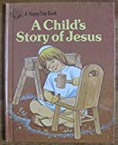 img - for A Child's Story of Jesus/3483 (Happy Day Books) book / textbook / text book