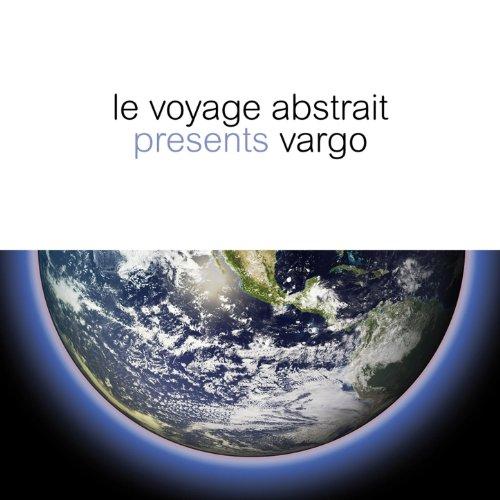 Le voyage abstrait presents Vargo