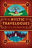 img - for The Mystic Travelogues by J.C. Nusbaum (2011-05-19) book / textbook / text book