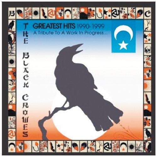 Greatest Hits 1990-1999: Tribute Work in Progress by Black Crowes