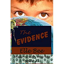 The Evidence (Missions with Miss Bee, #1)