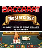 Baccarat Masterclass: A Complete Guide to Casino Baccarat: Casino Masterclass, Book 2