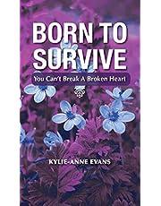 Born To Survive: You Can't Break A Broken Heart.