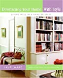 Downsizing Your Home with Style, Lauri Ward, 0061170976