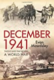 December 1941: Twelve Days that Began a World War