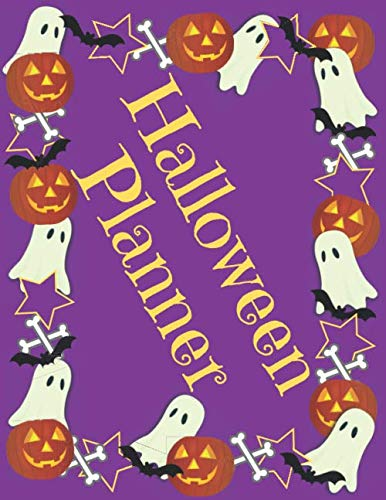 Halloween Planner: Organizer - Halloween Day Holiday Plan & Trick Or Treat, Party, Decoration, Costumes Ideas, Recipes, Budget & Shopping List, Weekly Calendar (Halloween Plan Book)