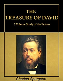 The Treasury of David: Charles Spurgeon Commentary on Psalms (with Active Table of Contents) [Illustrated] by [Spurgeon, Charles H.]