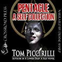 Pentacle: A Self Collection Audiobook by Tom Piccirilli Narrated by Duane Sharp