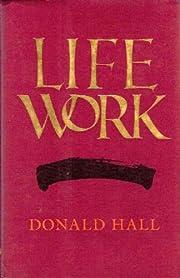 Life Work av Donald Hall