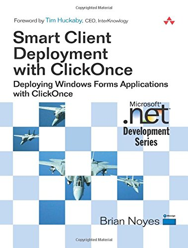 Smart Client Deployment with ClickOnce Deploying Windows Forms Applications with ClickOnce [Noyes, Brian] (Tapa Blanda)