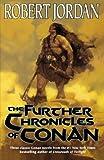 The Further Chronicles of Conan, Robert Jordan, 0765303019