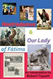 Nostradamus and Our Lady of Fatima, Robert Tippett, 098011666X