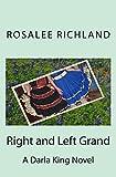 Right and Left Grand : Darla King Series, Riccio, Cynthia and Brinkman, Rhonda, 0985012927