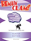 img - for Remain Clam! Hunter Edition: Test Taking & the Teenage Mind book / textbook / text book