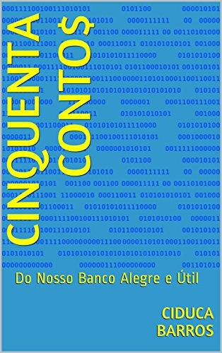 Cinquenta Conto$: Do Nosso Banco Alegre e Útil