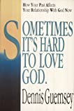 img - for Sometimes It's Hard to Love God book / textbook / text book