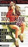 Brigade Mondaine, tome 307 : Les Filles du Château par Brice