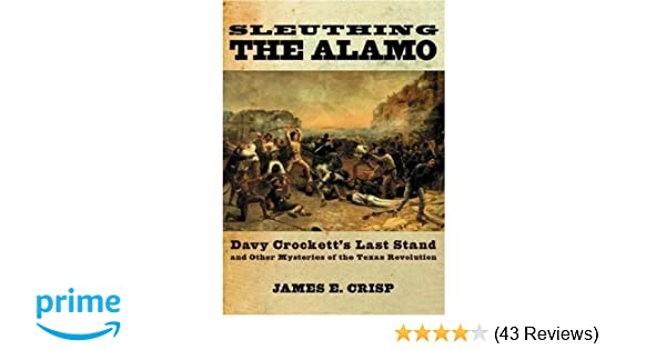 Amazon Sleuthing The Alamo Davy Crocketts Last Stand And