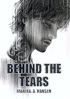 Behind the Tears (Behind the Lives Book 2) by [Hansen, Marita A.]