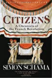 Citizens: A Chronicle of the French Revolution