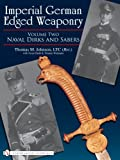Imperial German Edged Weaponry, Thomas Johnson and Victor Diehl, 0764329359