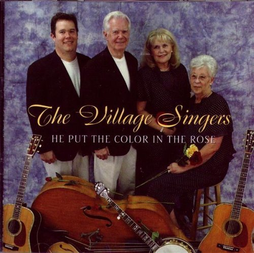 (He Put the Color in the Rose by Village Singers (2010) Audio CD)