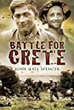 Front cover for the book Battle for Crete by John Hall Spencer