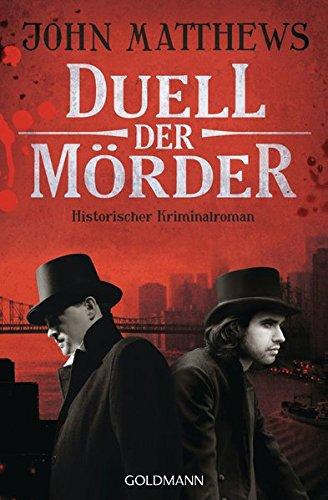 Duell der Mörder: Historischer Kriminalroman