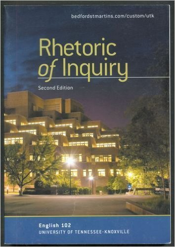 Rhetoric of Inquiry (English 102 University of Knoxville) by Various - Knoxville Malls