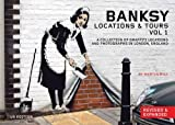 Banksy Locations & Tours: A Collection of Graffiti Locations and Photographs in London, England (PM Press)