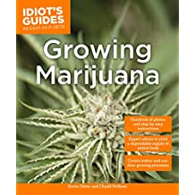 Growing Marijuana: Expert Advice to Yield a Dependable Supply of Potent Buds