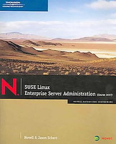 51o4AO0EBpL - SUSE Linux Enterprise Server Administration (Course 3037) (Novell Authorized Courseware)