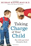 Taking Charge of Your Child, Murray Kappelman, 1493549391
