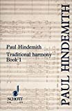 A Concentrated Course in Traditional Harmony: With Emphasis on Exercises and a Minimum of Rules, Book 1