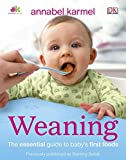 Weaning: The Essential Guide to Baby's First Foods