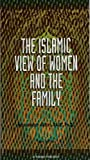 The Islamic View of Women and the Family 9781881963516