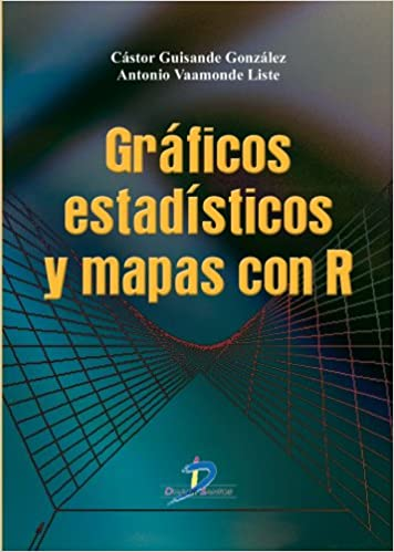 Gráficos estadísticos y Mapas con R (Spanish Edition) 1st Edition, Kindle Edition