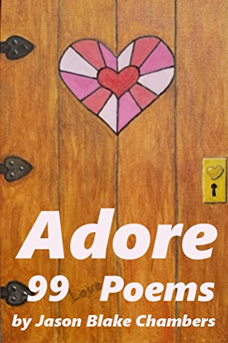 Adore 99 Love Poems By Chambers Jason