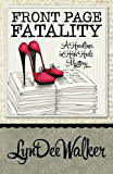 Front Page Fatality (A Headlines in High Heels Mystery Book 1)
