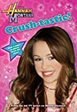 Hannah Montana #6: Crush-Tastic! (Hannah Montana Junior Novel)