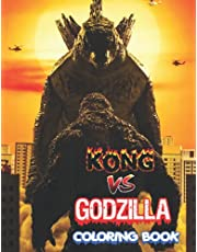 King Kong Vs Godzilla Coloring Book: Perfect Gift for Godzilla vs Kong Lovers; A Very Colorful Book; The Coloring Pages are Cute and Large; Great fun for Big G fans