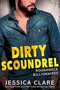 Dirty Scoundrel (Roughneck Billionaires) by [Clare, Jessica]