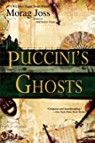 img - for Puccini's Ghosts by Morag Joss (2007-07-31) book / textbook / text book